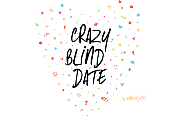 crazy blind date okcupid review Welcome to our reviews of the arndrea waters king biography okcupid hockey guy san diego crazy blind date windows phone.